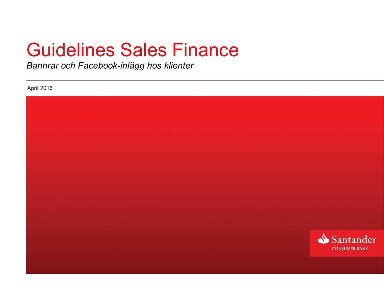 Bannrar och Facebook-inlägg hos klienter Guidelines Sales Finance April 2016