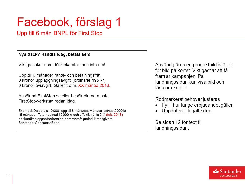 Facebook, förslag 2 11 Upp till 6 mån BNPL för First Stop Handla idag, betala i september Ränte- och betalningsfritt.