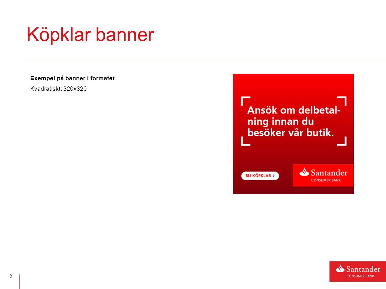 Köpklar banner 8 Exempel på banner i formatet Kvadratiskt: 320x320