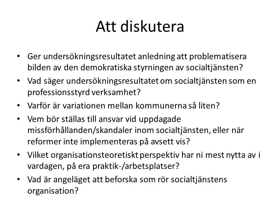 Att diskutera Ger undersökningsresultatet anledning att problematisera bilden av den demokratiska styrningen av socialtjänsten.