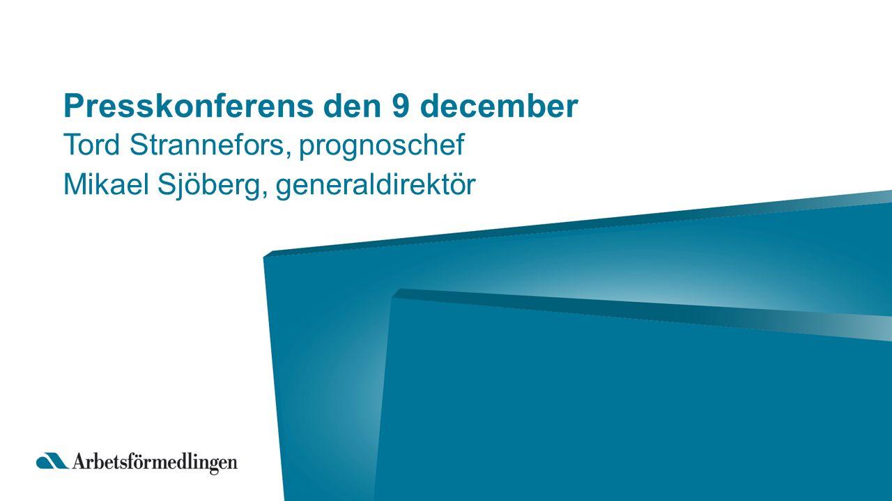 Presskonferens den 9 december Tord Strannefors, prognoschef Mikael Sjöberg, generaldirektör