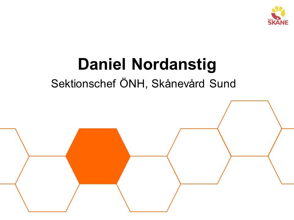 Daniel Nordanstig Sektionschef ÖNH, Skånevård Sund