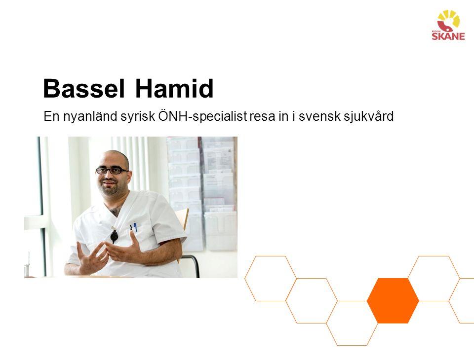 Bassel Hamid En nyanländ syrisk ÖNH-specialist resa in i svensk sjukvård