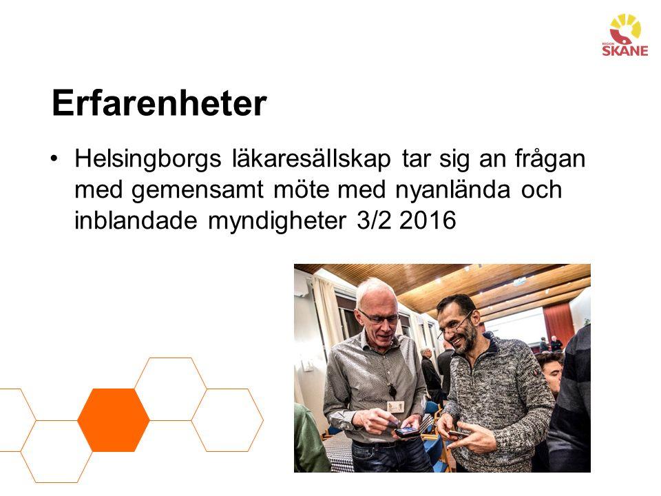 Erfarenheter Helsingborgs läkaresällskap tar sig an frågan med gemensamt möte med nyanlända och inblandade myndigheter 3/2 2016