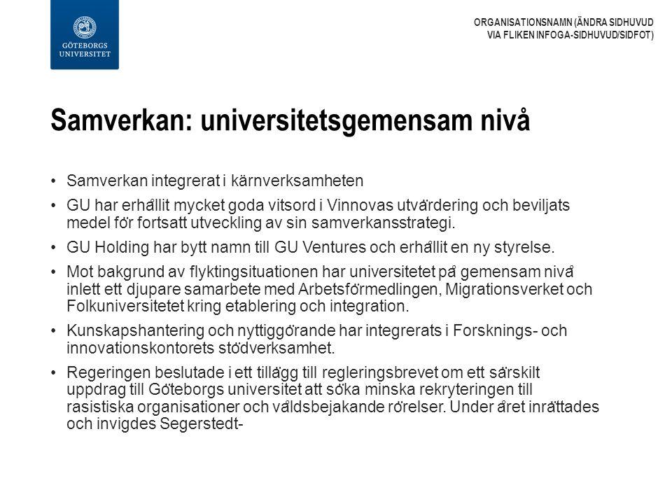 Samverkan: universitetsgemensam nivå Samverkan integrerat i kärnverksamheten GU har erha ̊ llit mycket goda vitsord i Vinnovas utva ̈ rdering och bevi