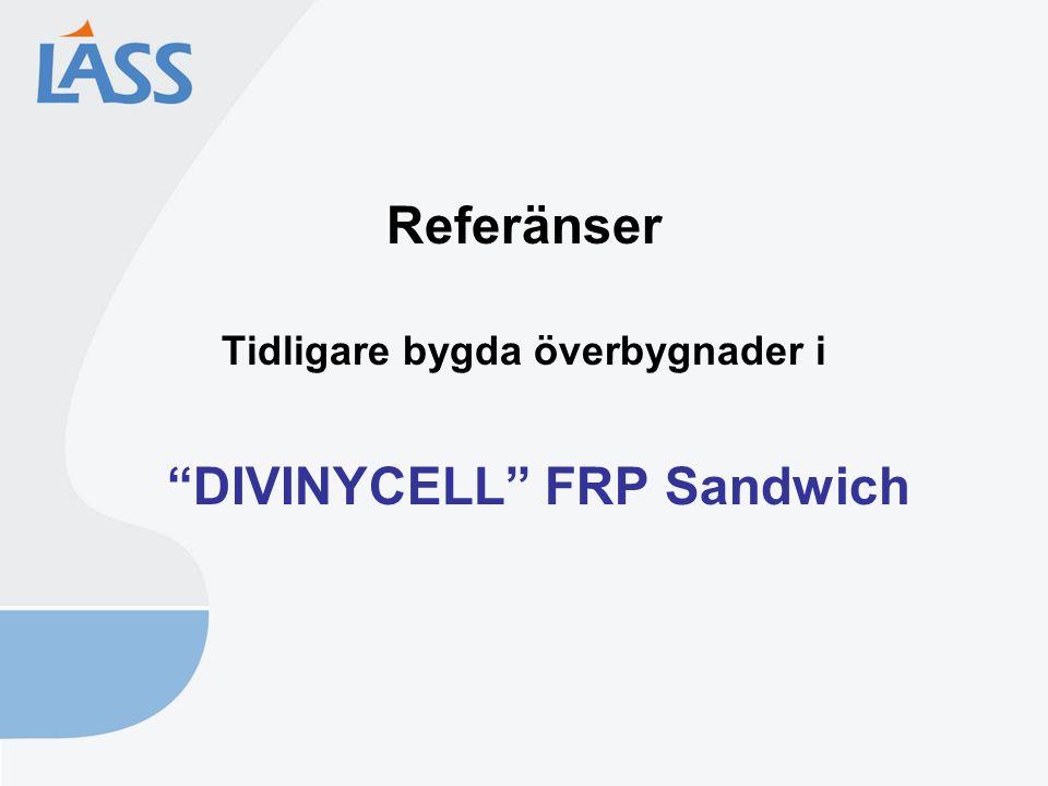 """Referänser Tidligare bygda överbygnader i """"DIVINYCELL"""" FRP Sandwich"""