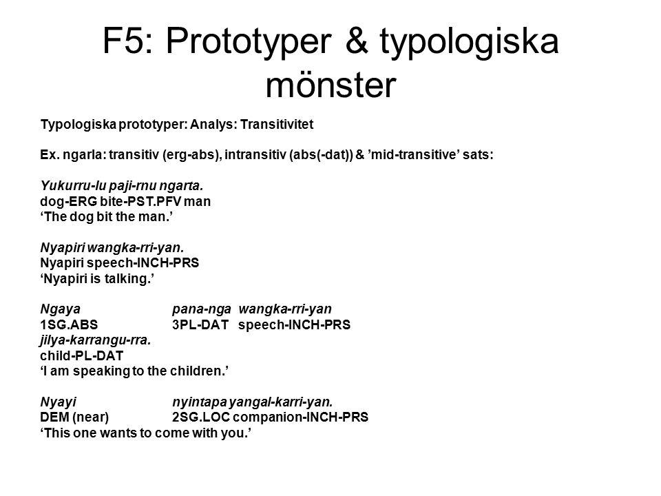 F5: Prototyper & typologiska mönster Typologiska prototyper: Analys: Transitivitet Ex.