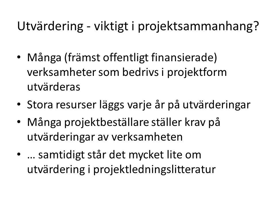Utvärdering - viktigt i projektsammanhang.