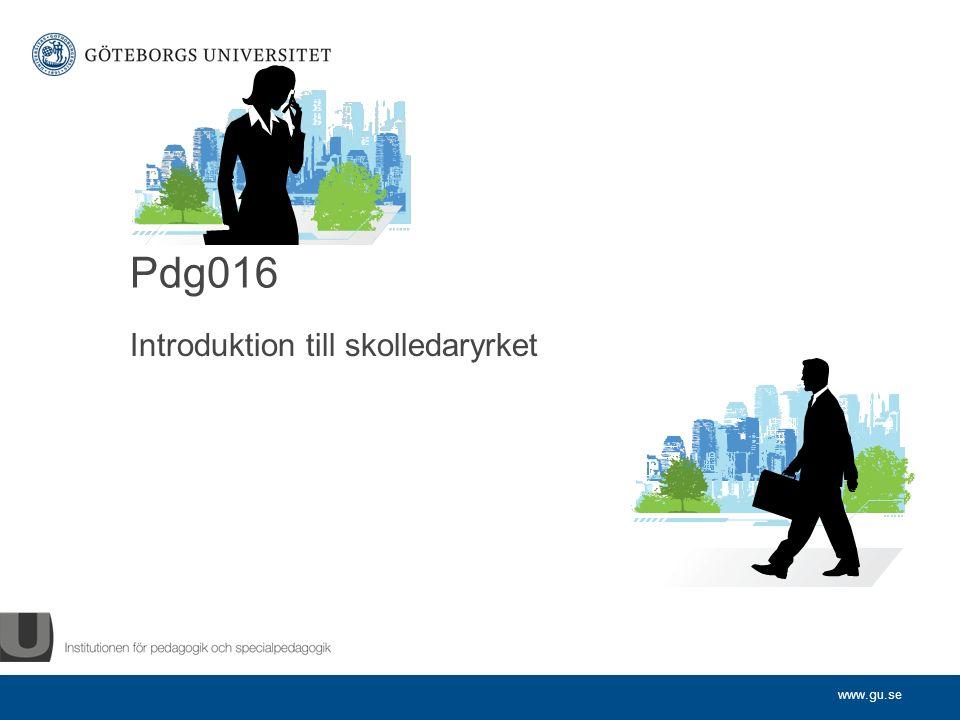 www.gu.se Introduktion till skolledaryrket Pdg016