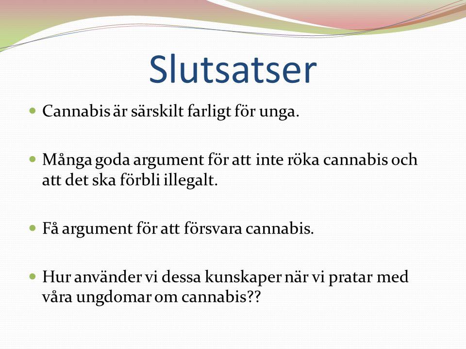 Slutsatser Cannabis är särskilt farligt för unga.