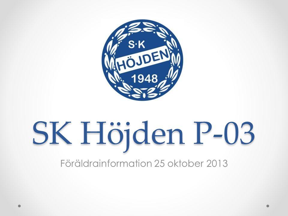 SK Höjden P-03 Föräldrainformation 25 oktober 2013