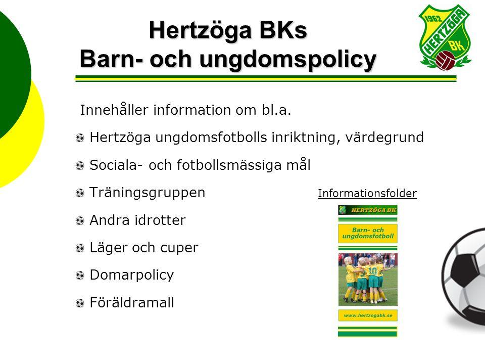 Hertzöga BKs Barn- och ungdomspolicy Innehåller information om bl.a.