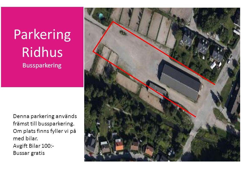 Parkering Ridhus Bussparkering Denna parkering används främst till bussparkering.