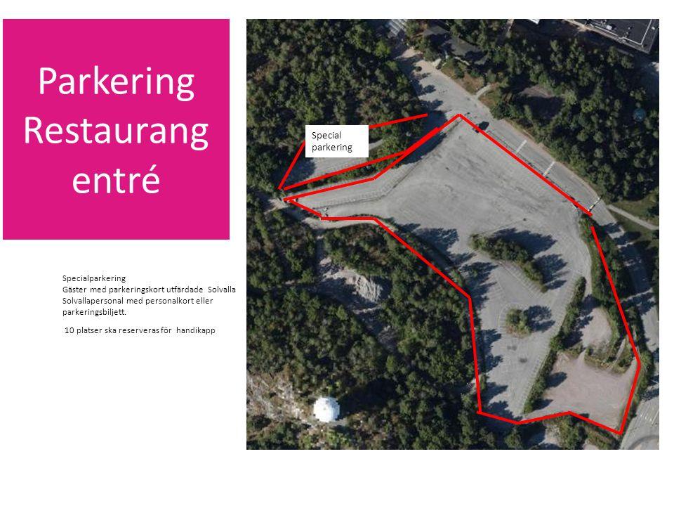 Parkering Restaurang entré Special parkering Specialparkering Gäster med parkeringskort utfärdade Solvalla Solvallapersonal med personalkort eller parkeringsbiljett.