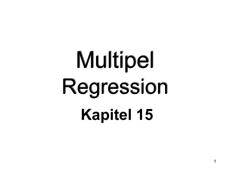 1 Multipel Regression Kapitel 15