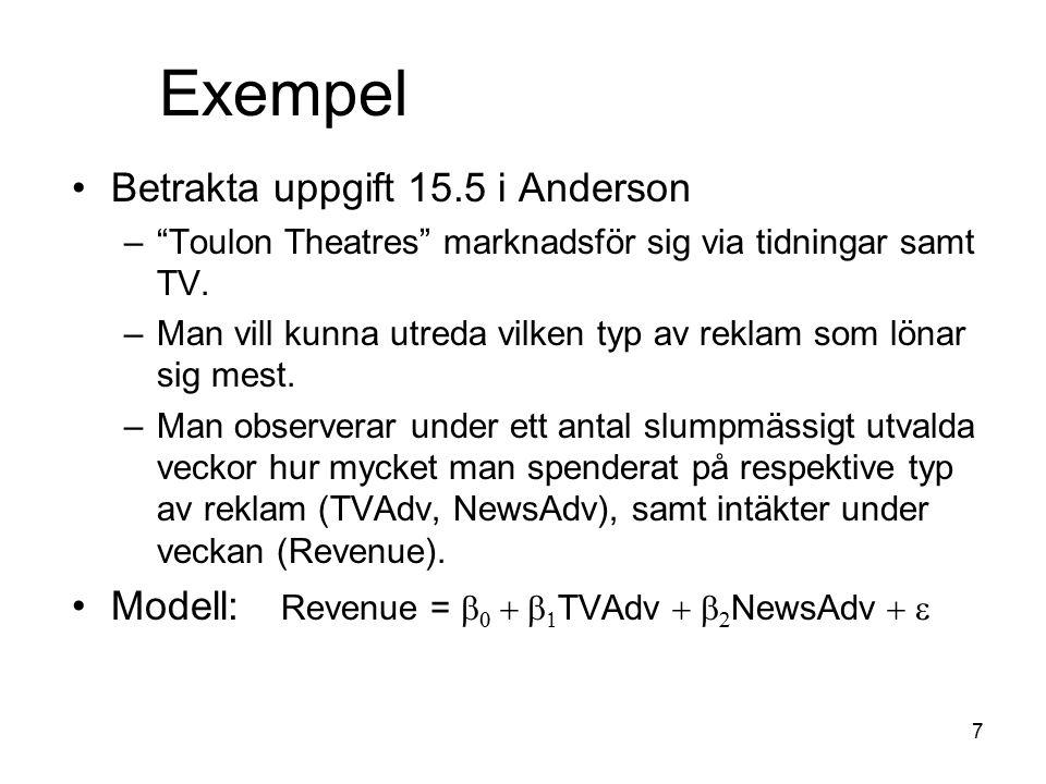 """7 Betrakta uppgift 15.5 i Anderson –""""Toulon Theatres"""" marknadsför sig via tidningar samt TV. –Man vill kunna utreda vilken typ av reklam som lönar sig"""