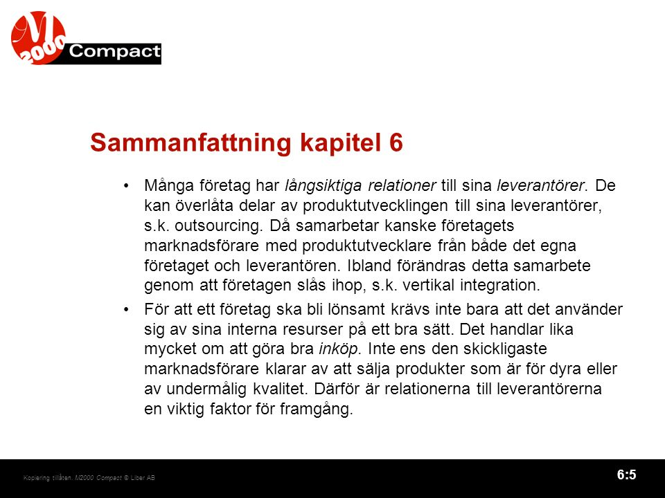 6:6 Kopiering tillåten.M2000 Compact © Liber AB Sammanfattning kapitel 6, forts.