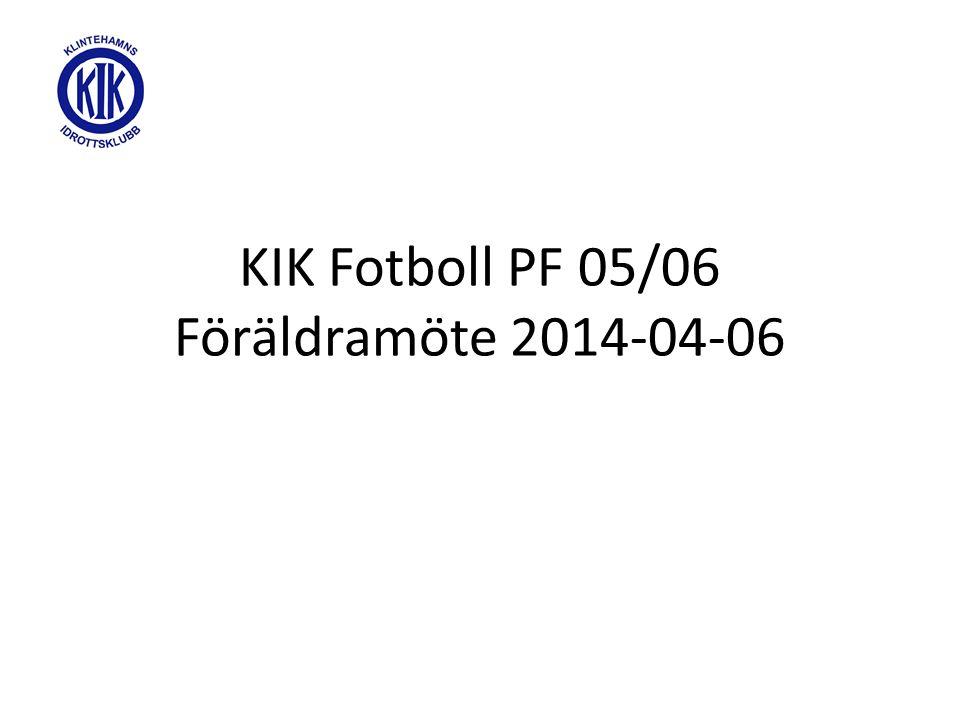 KIK Fotboll PF 05/06 Föräldramöte 2014-04-06
