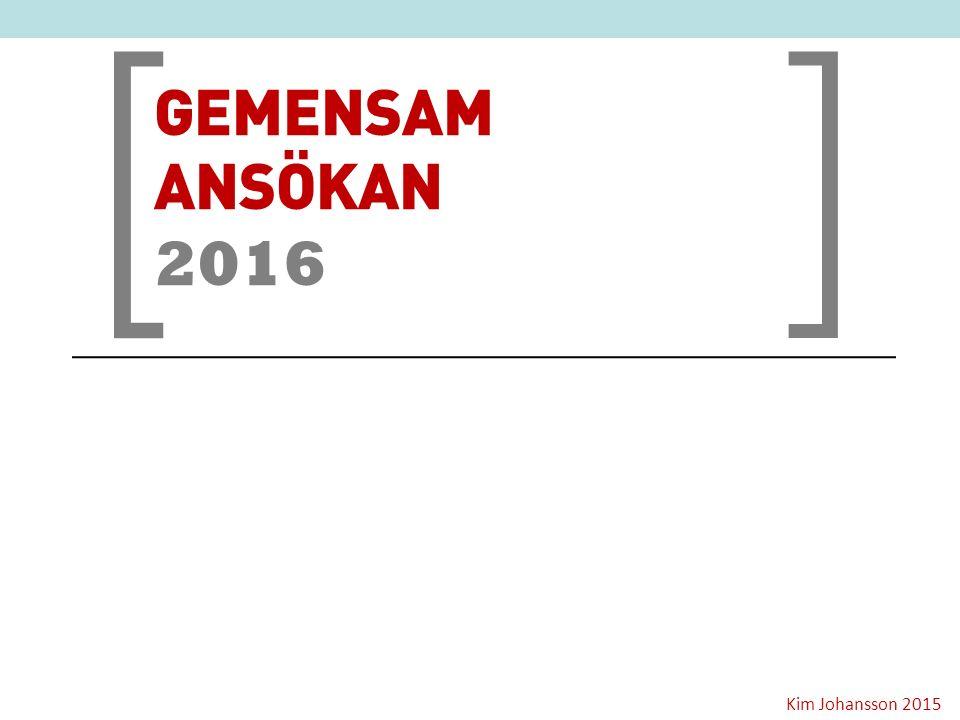 [ ] GEMENSAM ANSÖKAN 2016 Kim Johansson 2015