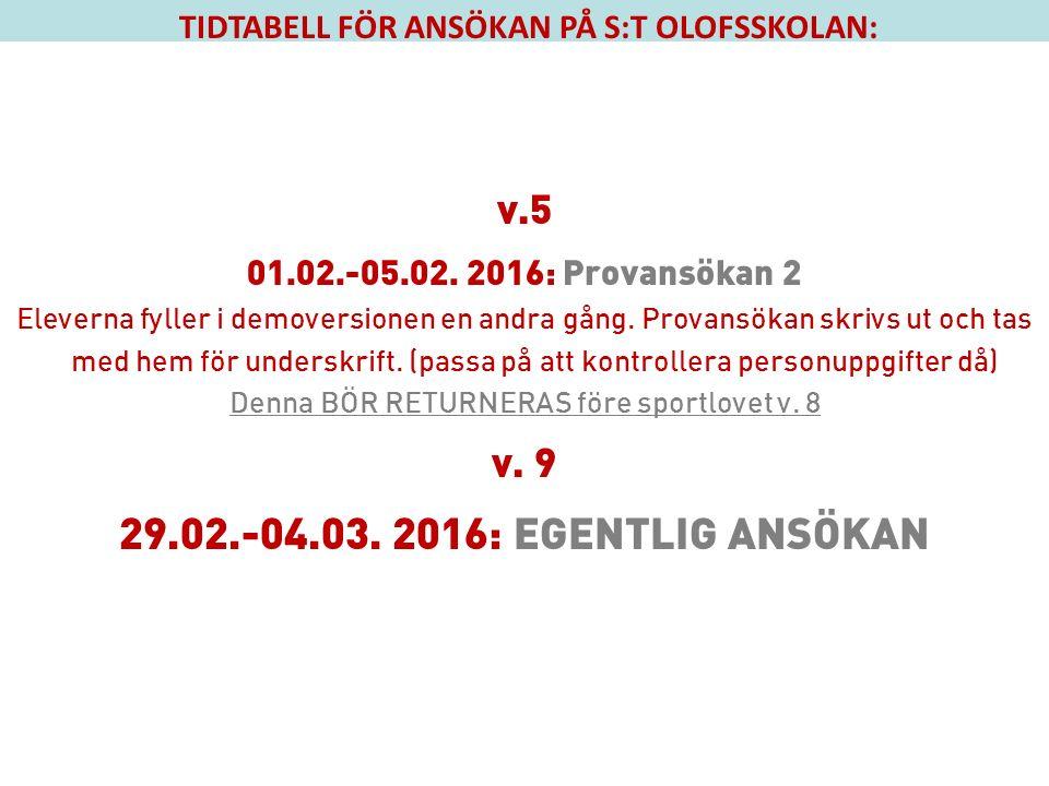 TIDTABELL FÖR ANSÖKAN PÅ S:T OLOFSSKOLAN: v.5 01.02.-05.02.