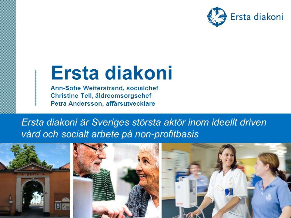 Ersta diakoni Ann-Sofie Wetterstrand, socialchef Christine Tell, äldreomsorgschef Petra Andersson, affärsutvecklare 1 Ersta diakoni är Sveriges störst