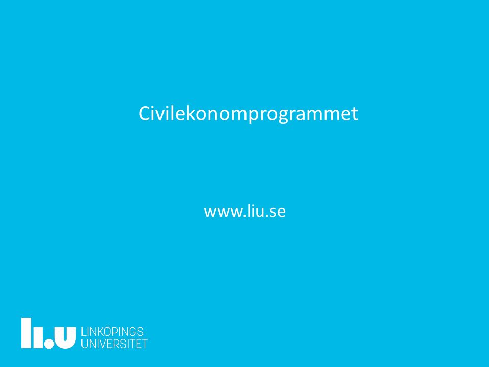 www.liu.se Civilekonomprogrammet