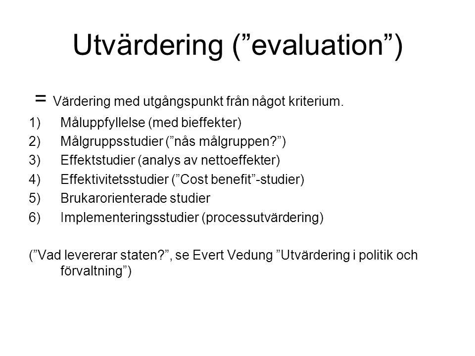 Utvärdering ( evaluation ) = Värdering med utgångspunkt från något kriterium.