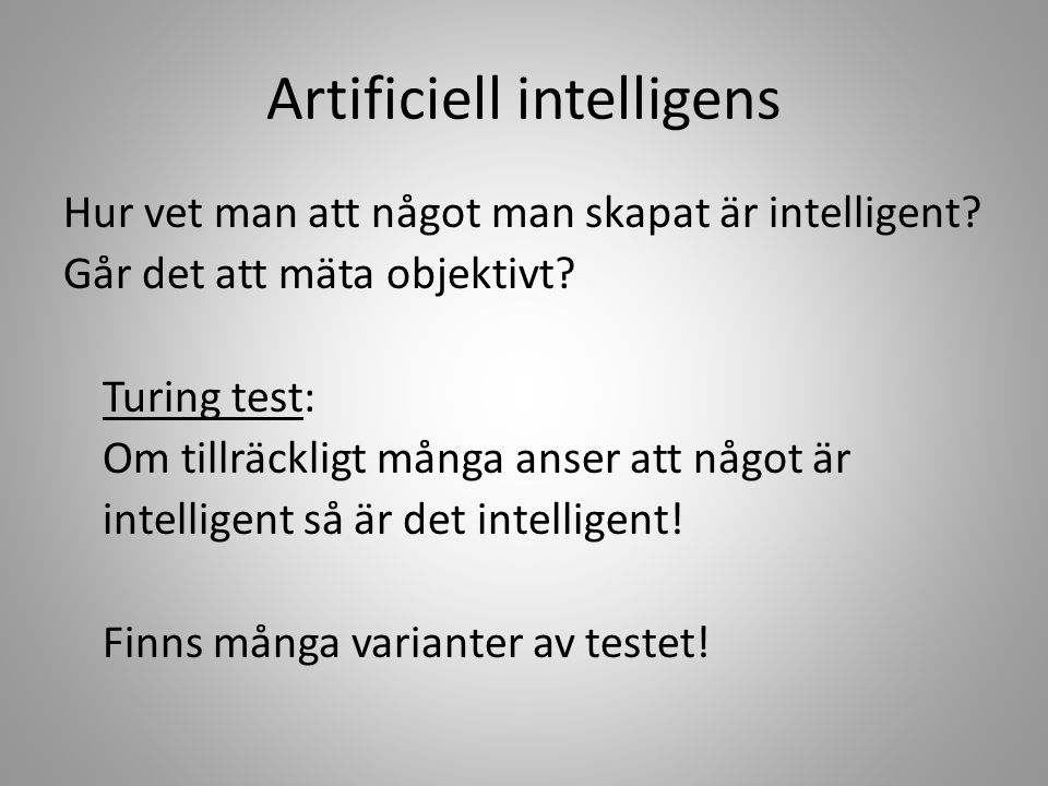 "Artificiell intelligens Definition av AI inom medicin av Clancey & Shortliffe (1984) ""Medical artificial intelligence is primarily concerned with the"