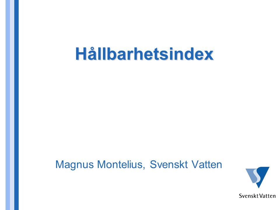 Hållbarhetsindex Hållbarhetsindex Magnus Montelius, Svenskt Vatten