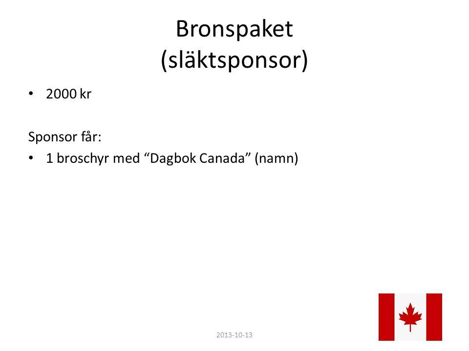 Bronspaket (släktsponsor) 2000 kr Sponsor får: 1 broschyr med Dagbok Canada (namn) 2013-10-13