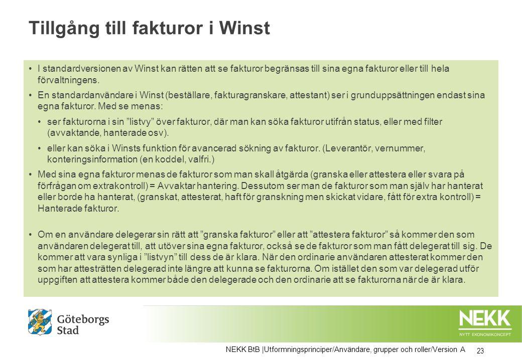 Tillgång till fakturor i Winst I standardversionen av Winst kan rätten att se fakturor begränsas till sina egna fakturor eller till hela förvaltningen