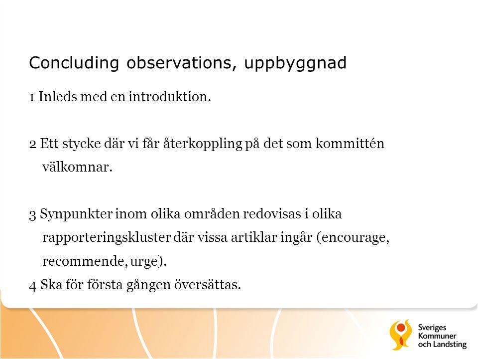 Concluding observations, uppbyggnad 1 Inleds med en introduktion.