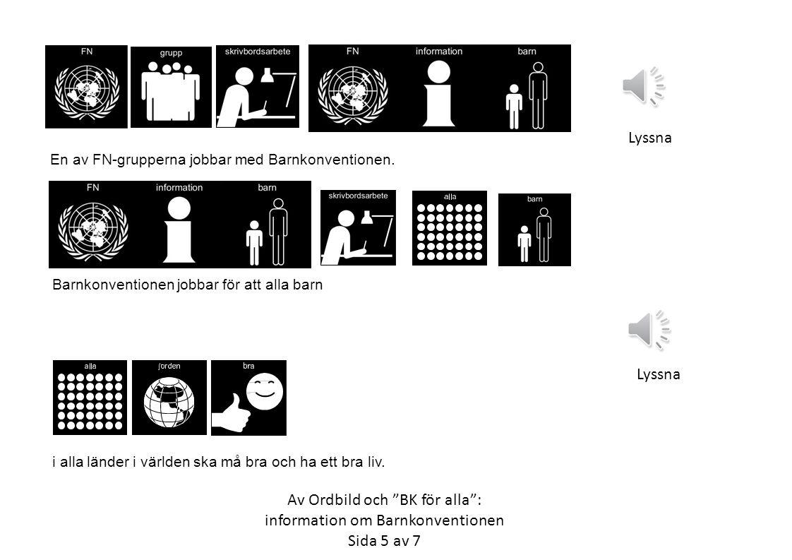 """I den jättestora FN-föreningen finns det flera mindre grupper. Alla grupper jobbar med olika viktiga saker. Av Ordbild och """"BK för alla"""": information"""