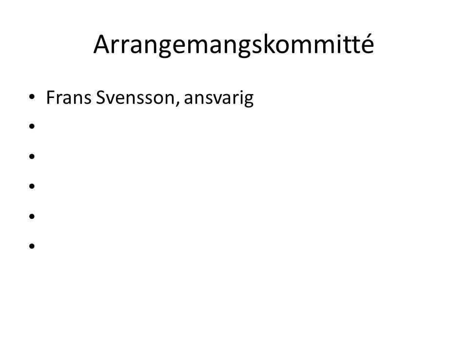 Arrangemangskommitté Frans Svensson, ansvarig