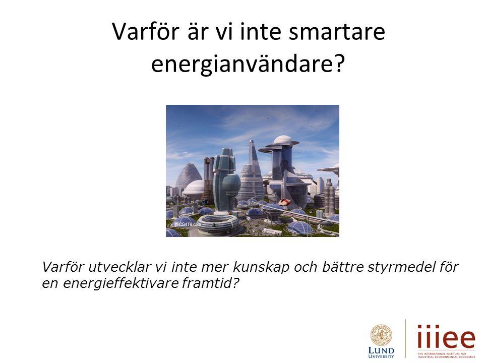 Varför är vi inte smartare energianvändare.