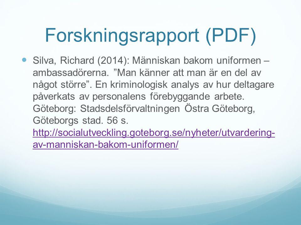 """Forskningsrapport (PDF) Silva, Richard (2014): Människan bakom uniformen – ambassadörerna. """"Man känner att man är en del av något större"""". En kriminol"""