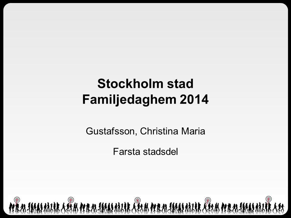 Stockholm stad Familjedaghem 2014 Gustafsson, Christina Maria Farsta stadsdel
