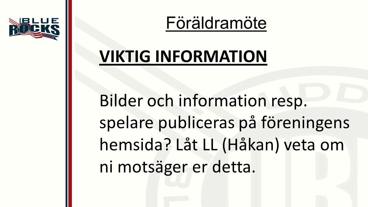 Föräldramöte VIKTIG INFORMATION Bilder och information resp.