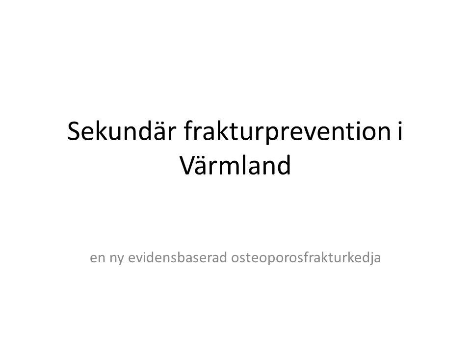 Mål Minska incidensen av osteoporosfrakturer - i synnerhet höftfrakturer - i Värmland