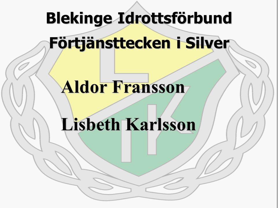 Blekinge Idrottsförbund Förtjänsttecken i Silver Aldor Fransson Lisbeth Karlsson