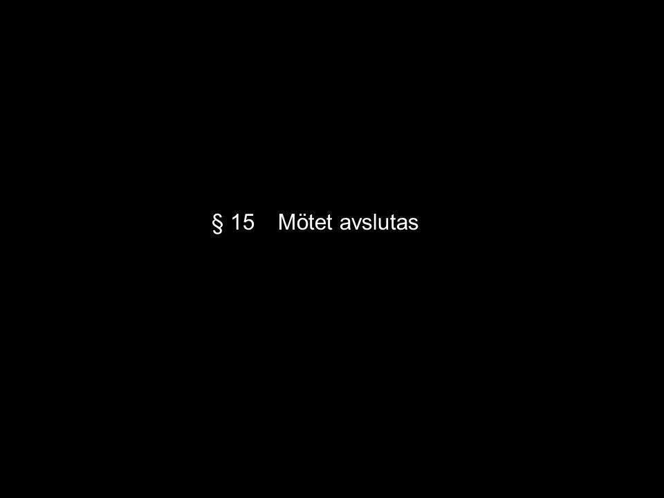 § 15Mötet avslutas