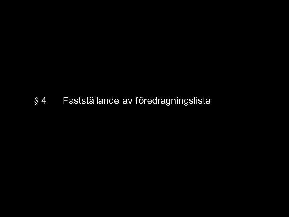 § 4Fastställande av föredragningslista
