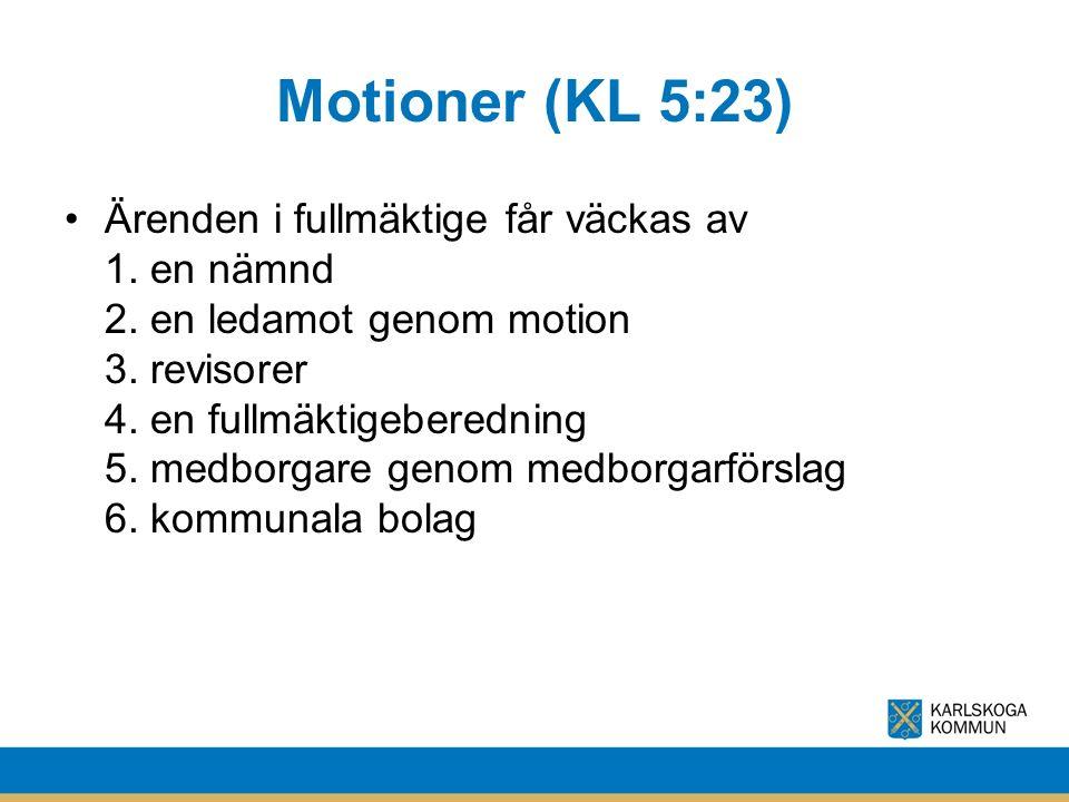 Motioner (KL 5:23) Ärenden i fullmäktige får väckas av 1. en nämnd 2. en ledamot genom motion 3. revisorer 4. en fullmäktigeberedning 5. medborgare ge