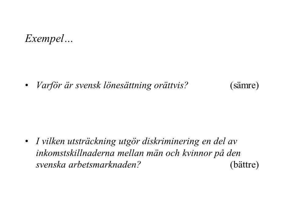Exempel… Varför är svensk lönesättning orättvis.