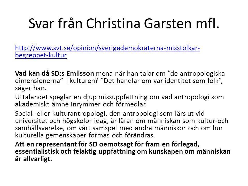 Svar från Christina Garsten mfl. http://www.svt.se/opinion/sverigedemokraterna-misstolkar- begreppet-kultur Vad kan då SD:s Emilsson mena när han tala