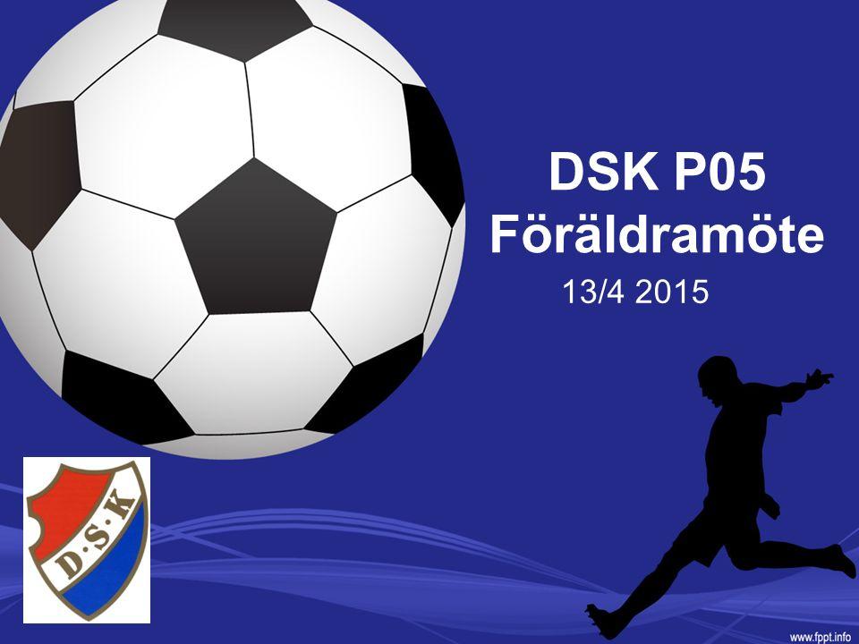 DSK P05 Föräldramöte 13/4 2015