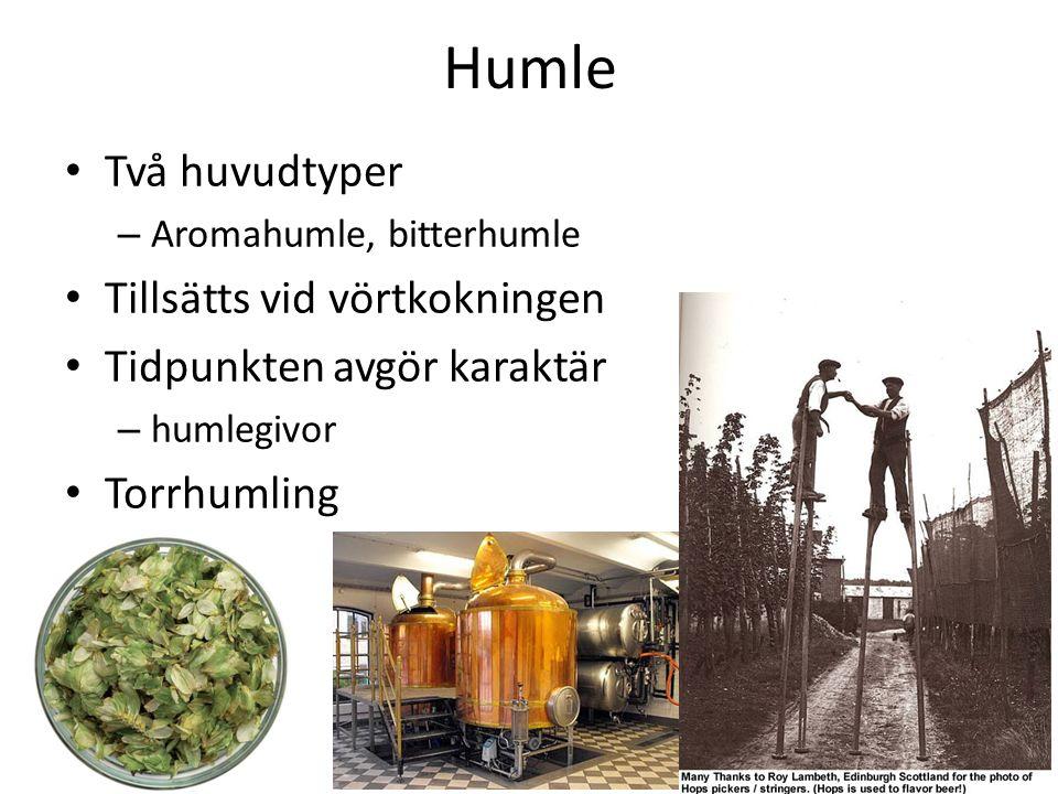 Humle Två huvudtyper – Aromahumle, bitterhumle Tillsätts vid vörtkokningen Tidpunkten avgör karaktär – humlegivor Torrhumling