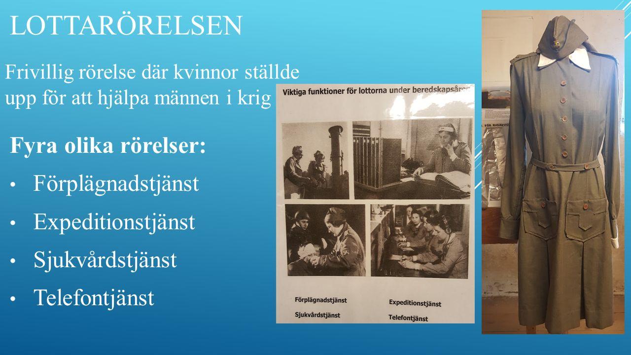 Fyra olika rörelser: Förplägnadstjänst Expeditionstjänst Sjukvårdstjänst Telefontjänst SOLDATERNA SOLDATERNA LOTTARÖRELSEN LOTTARÖRELSEN Frivillig rörelse där kvinnor ställde upp för att hjälpa männen i krig