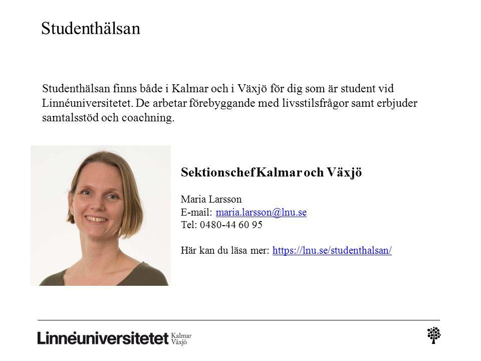 Studenthälsan Studenthälsan finns både i Kalmar och i Växjö för dig som är student vid Linnéuniversitetet.