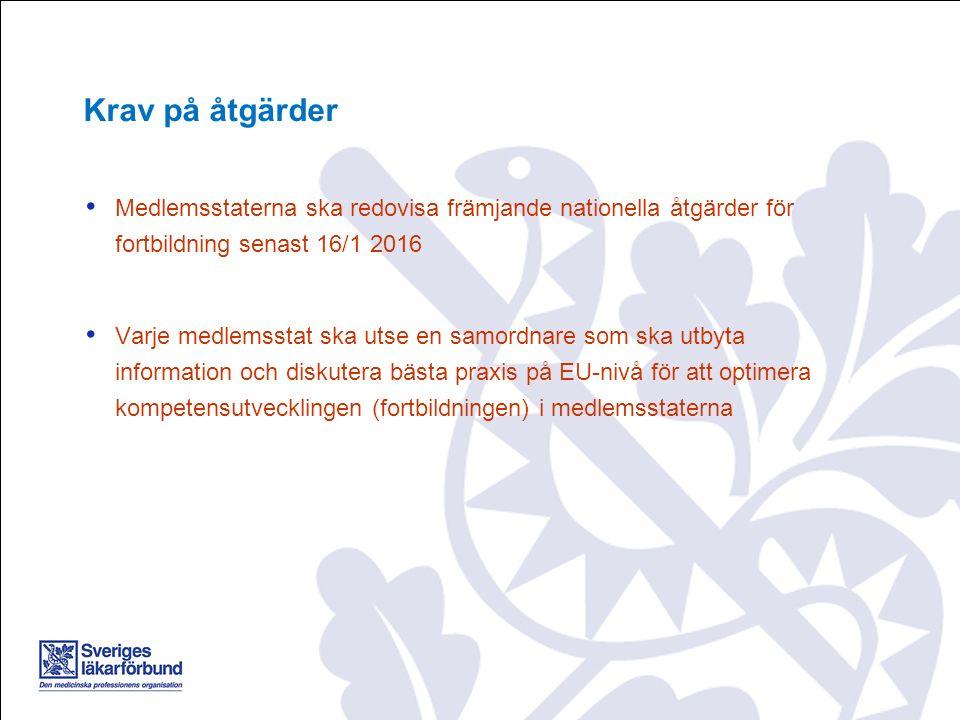 Medlemsstaterna ska redovisa främjande nationella åtgärder för fortbildning senast 16/1 2016 Varje medlemsstat ska utse en samordnare som ska utbyta information och diskutera bästa praxis på EU-nivå för att optimera kompetensutvecklingen (fortbildningen) i medlemsstaterna Krav på åtgärder